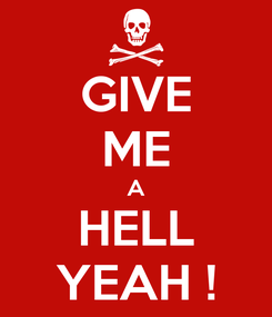 Poster: GIVE ME A HELL YEAH !