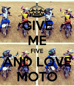 Poster: GIVE ME FIVE AND LOVE MOTO