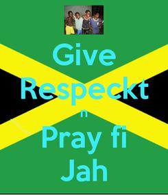 Poster: Give Respeckt n Pray fi Jah