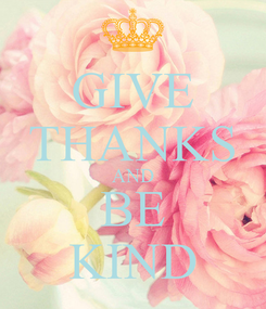 Poster: GIVE THANKS AND BE KIND