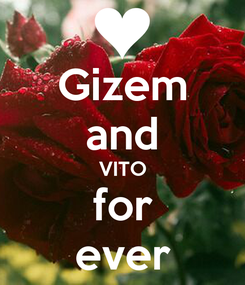 Poster: Gizem and VITO for ever