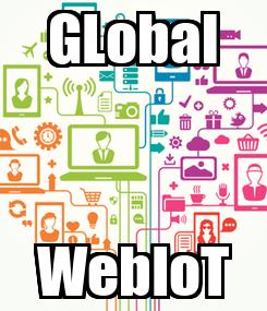 Poster: GLobal WebIoT