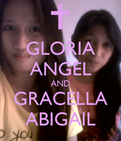 Poster: GLORIA ANGEL AND GRACELLA ABIGAIL