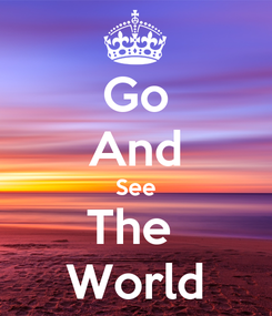 Poster: Go And See The  World