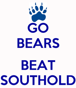 Poster: GO BEARS  BEAT SOUTHOLD