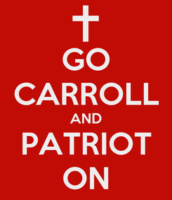 Poster: GO CARROLL AND PATRIOT ON