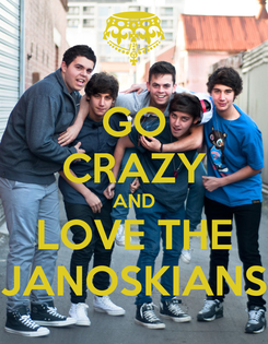 Poster: GO CRAZY AND LOVE THE JANOSKIANS