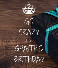 Poster: GO CRAZY IT'S GHAITH'S BIRTHDAY