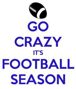Poster: GO CRAZY IT'S FOOTBALL SEASON