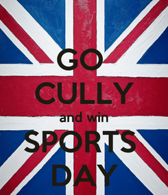 Poster: GO  CULLY and win SPORTS  DAY