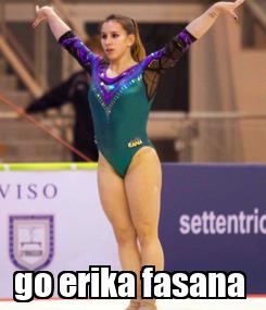 Poster:  go erika fasana