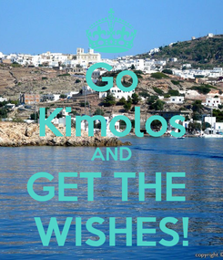 Poster: Go Kimolos AND GET THE  WISHES!