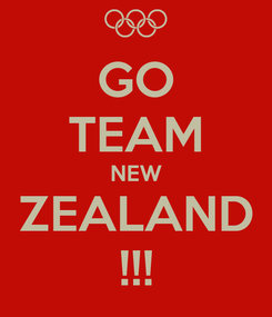 Poster: GO TEAM NEW ZEALAND !!!