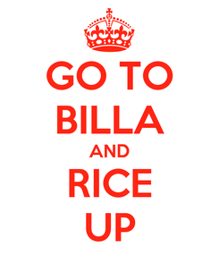 Poster: GO TO BILLA AND RICE UP