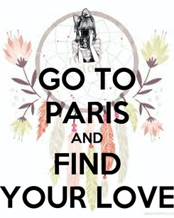 Poster: GO TO PARIS AND FIND YOUR LOVE
