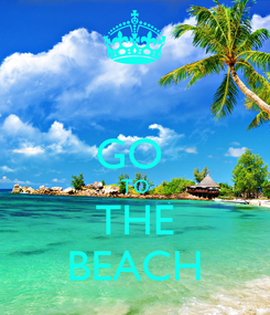 Poster:  GO  TO THE BEACH