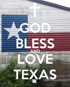 Poster: GOD BLESS AND LOVE TEXAS
