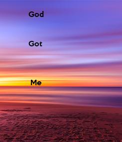 Poster:           God             Got