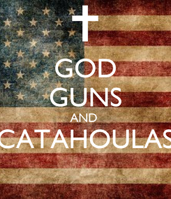 Poster: GOD GUNS AND  CATAHOULAS