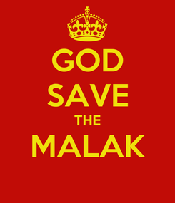 Poster: GOD SAVE THE MALAK