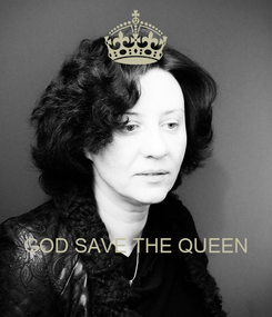 Poster:     GOD SAVE THE QUEEN