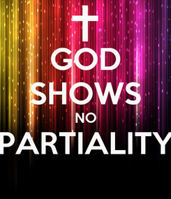 Poster: GOD SHOWS NO PARTIALITY