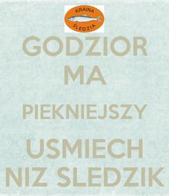 Poster: GODZIOR MA PIEKNIEJSZY USMIECH NIZ SLEDZIK