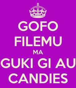 Poster: GOFO FILEMU MA GUKI GI AU CANDIES