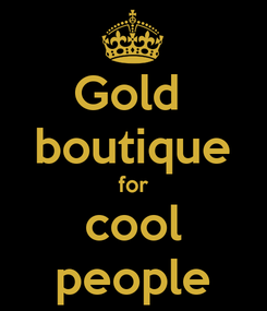 Poster:  Gold   boutique for cool people