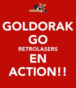 Poster: GOLDORAK GO RETROLASERS EN ACTION!!