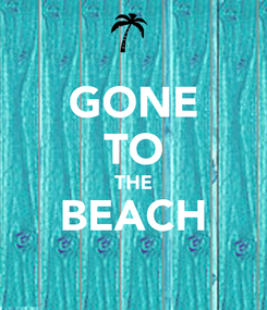 Poster: GONE TO THE BEACH
