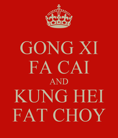 Poster: GONG XI FA CAI AND KUNG HEI FAT CHOY