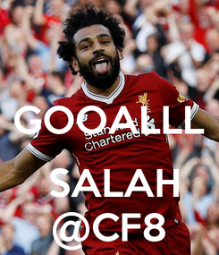 Poster:  GOOALLL    SALAH  @CF8
