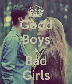 Poster: Good Boys & Bad Girls