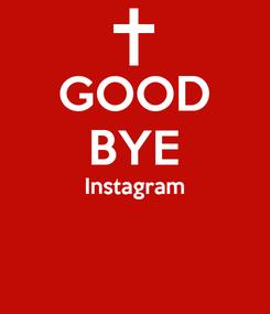 Poster: GOOD BYE Instagram