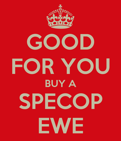 Poster: GOOD FOR YOU BUY A SPECOP EWE