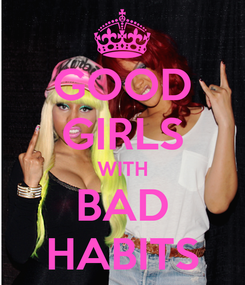 Poster: GOOD GIRLS WITH BAD HABITS