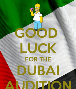 Poster: GOOD  LUCK FOR THE DUBAI AUDITION