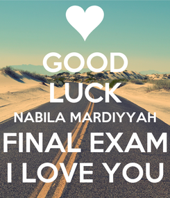 Poster: GOOD LUCK NABILA MARDIYYAH FINAL EXAM I LOVE YOU