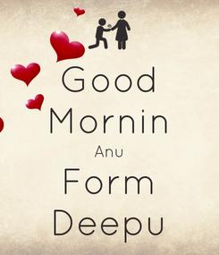 Poster: Good Mornin Anu Form Deepu