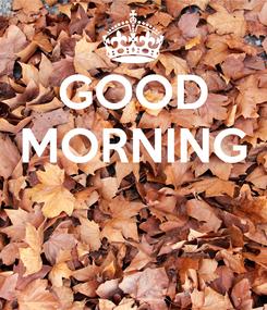 Poster: GOOD MORNING