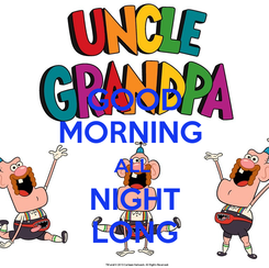 Poster: GOOD MORNING  ALL  NIGHT LONG