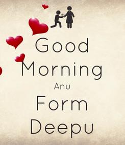 Poster: Good Morning Anu Form Deepu