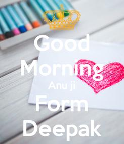 Poster: Good Morning Anu ji Form Deepak