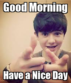Poster: Good Morning Have a Nice Day