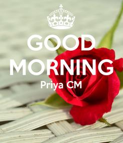 Poster: GOOD MORNING Priya CM