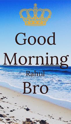 Poster: Good Morning Rahul Bro