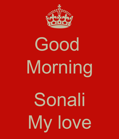 Poster: Good  Morning  Sonali My love
