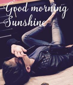Poster: Good morning Sunshine
