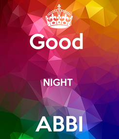Poster: Good   NIGHT   ABBI